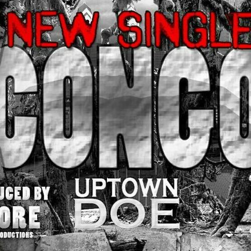 "Uptown Doe""CONGO"" at LOYALTYBRANDMUSICGROUP"