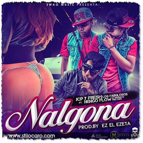 Nalgona - Ñengo Flow Ft. Jcp & Fresh 2013