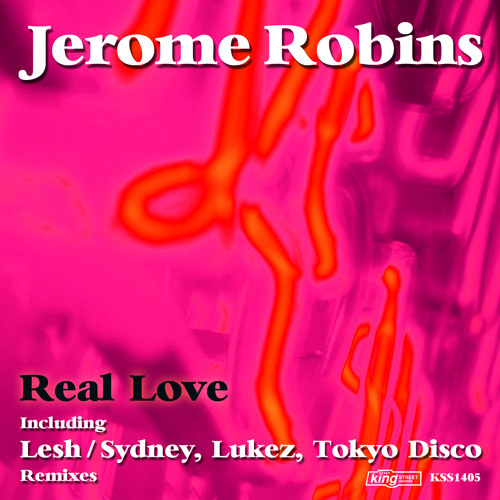 Jerome Robins feat. Linda Newman - Real Love - KING STREET SOUNDS