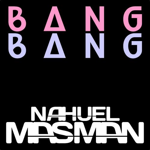 Bang Bang - Will.I.am (Nahuel Masman Remix)