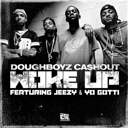 "Doughboyz Cashout ""Woke Up"" ft Jeezy & Yo Gotti"