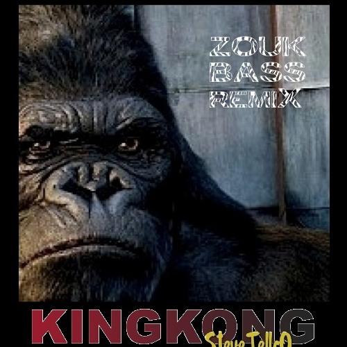 KING KONG ZoukBassRemix SteveTellcO