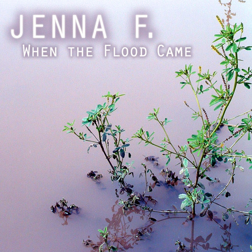 Jenna F. : When the Flood Came (Acoustic Version)