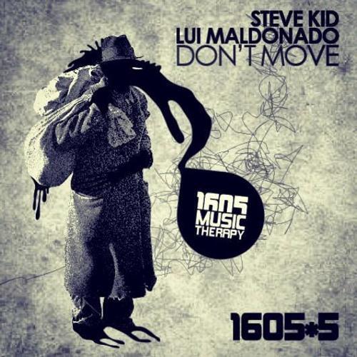 Steve Kid,Lui Maldonado - Don't Move (Original Mix) cut