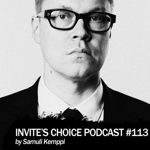 Invite's Choice Podcast 113 - Samuli Kemppi