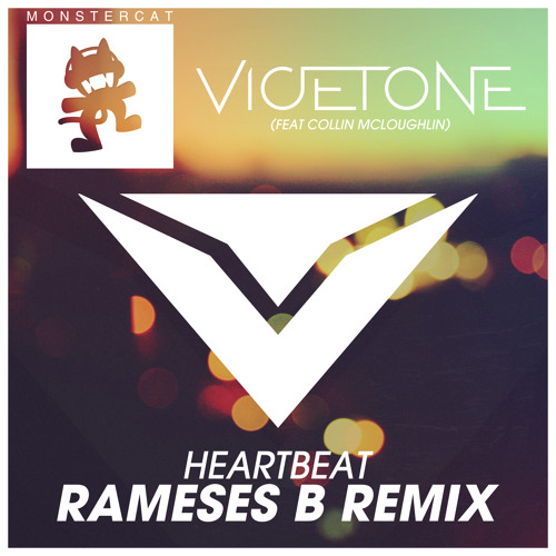Vicetone ft. Collin McLoughlin - Heartbeat (Rameses B Remix)