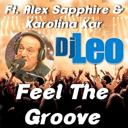 Djleo Ft. Alex Sapphire & Karolina - Feel The Groove (Original Mix)