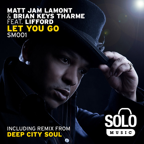 Matt Jam Lamont & Brian Keys Tharme feat Lifford - Let You Go (Club Dub) Solo Music