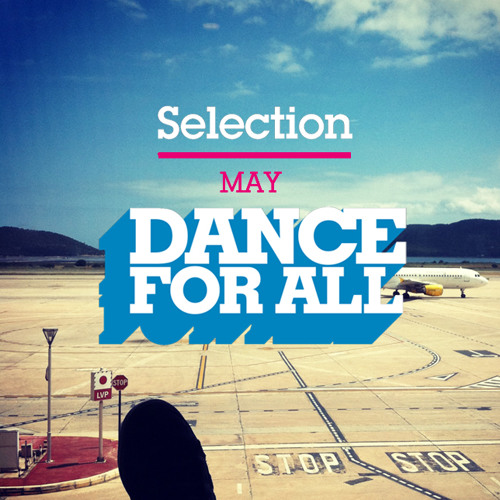 Dance For All May Selection By Juan Chriss