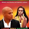 Love You Better By Jay Ghartey & Juliana Kanyomozi