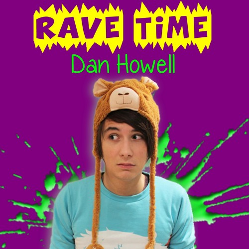 Rave Time by Dan Howell (Remix)
