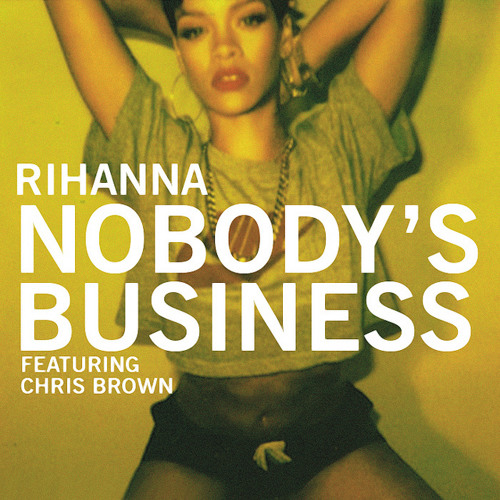 Rihanna Ft Chris Brown - Nobody Business (Hugo Ferreira Edit) DOWNLOAD LINK