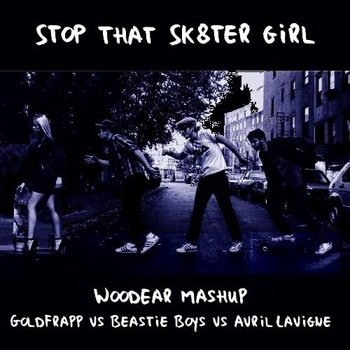 WoodEar - Stop that Sk8ter Girl (Goldfrapp vs Beastie Boys vs Avril Lavigne mashup)