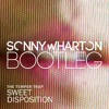 The Temper Trap - Sweet Disposition (Sonny Wharton Bootleg) | FREE DOWNLOAD