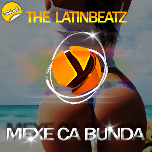 The LatinBeatZ - Mexe (Ca Bunda) (Original Mix) [*Ypslon Records*]
