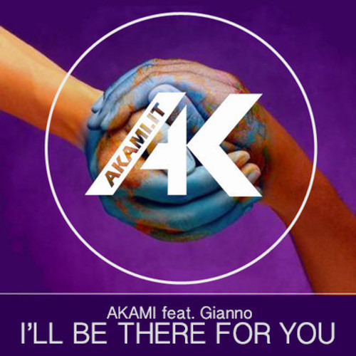 Akami & Gianno - I'll Be There For You (Original Mix)