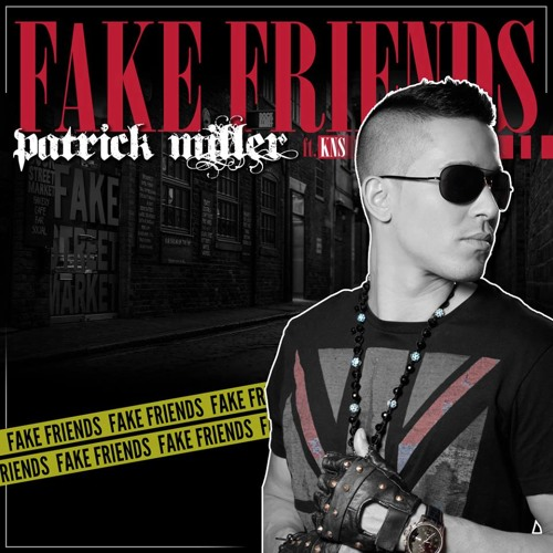 Patrick Miller - Fake Friends (feat. KNS)