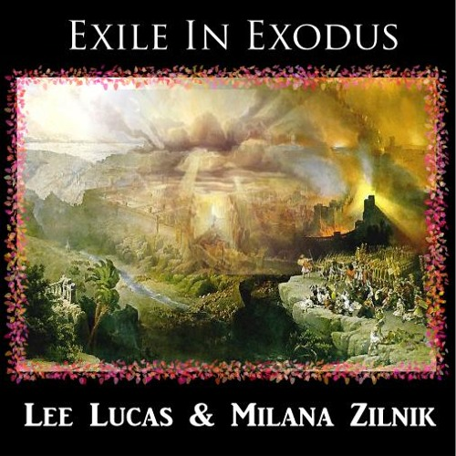 Lee Lucas & Milana Zilnik - Exile in Exodus - (Collaboration with Milana Zilnik)
