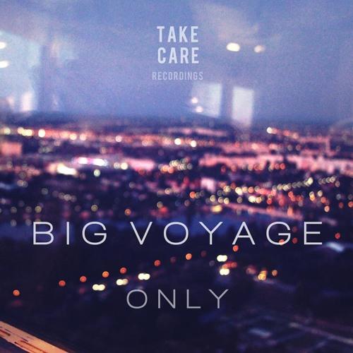 Big Voyage - Only (Taneli Dub Mix)