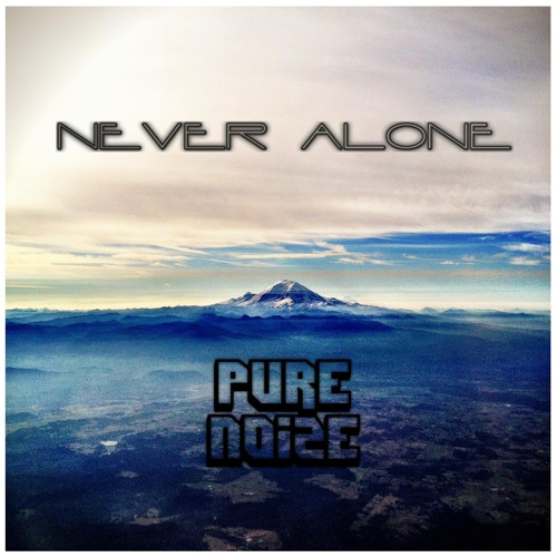 PureNoize - Never Alone (Original Mix)