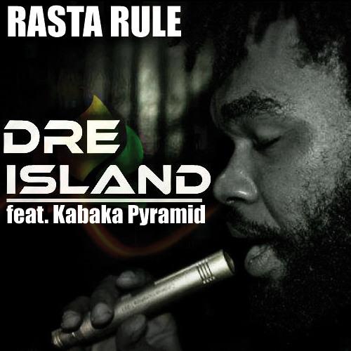 Dre Island feat. Kabaka Pyramid - Rasta Rule [2013]