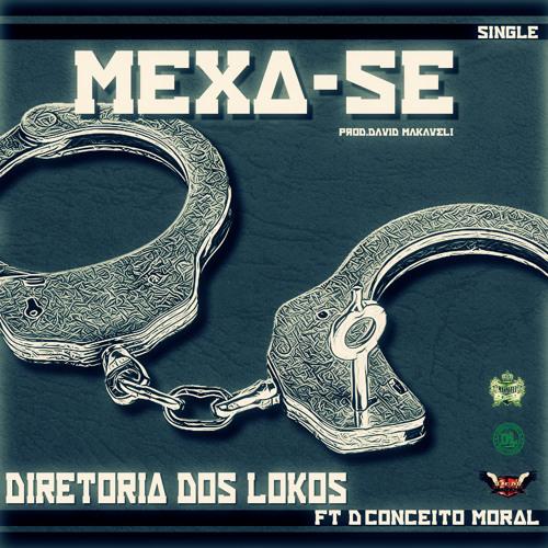 Diretoria Dos Lokos & D´Conceito Moral - Mexa-Se