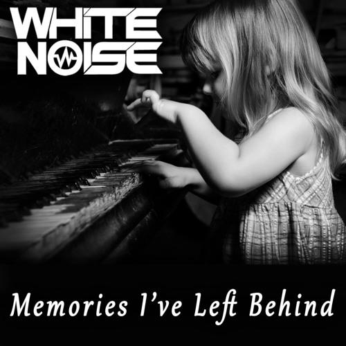 White Noise - Memories I've Left Behind (Dubstep MIx)