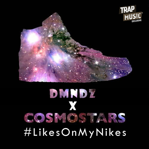#LikesOnMyNikes by DMNDZ x COSMOSTARS - TrapMusic.NET Exclusive