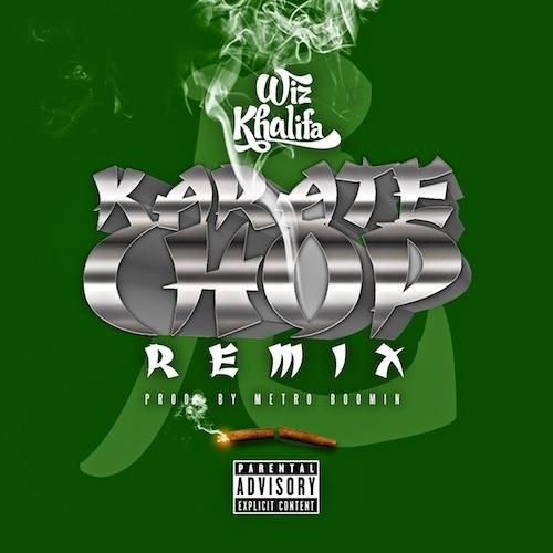 Wiz Khalifa- Karate Chop (Remix)