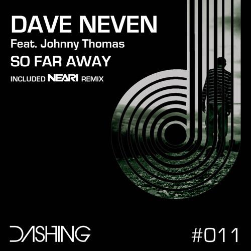 Dave Neven feat Johnny Thomas - So far Away (NEARI Rmx)