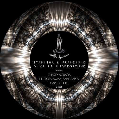 Stanisha & Franzis-D - Viva La Underground (Samotarev Underground Remix)