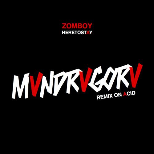 Zomboy - Here To Stay (Mandragora Remix On Acid)