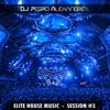 Elite House Music - Session #3 ( DJ Pedro Alexandre ) DOWNLOAD IN DESCRIPTION