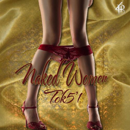 Tok5'1 - Naked Women - Prod. DJ Prezzident
