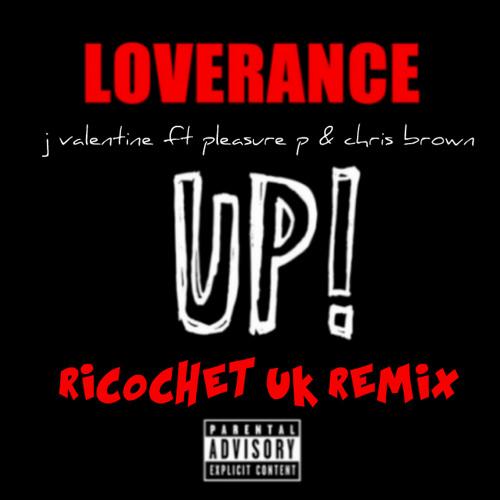 Loverance - J Valentine - Pleasure P & Chris Brown - UP - Drum & Bass Ricochet UK Remix