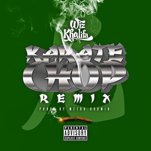 Wiz Khalifa - Karate Chop (Remix)