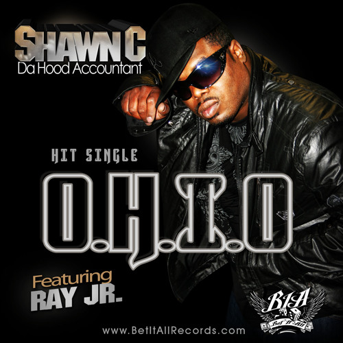 SHAWN C From The O (O.H.I.O) feat Ray Jr