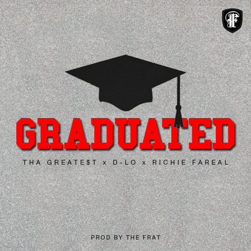 Tha Greate$t ft. D-Lo and Richie Fareal - Graduated (Dirty)
