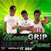 Money Grip - Show Them Hoes You Got It