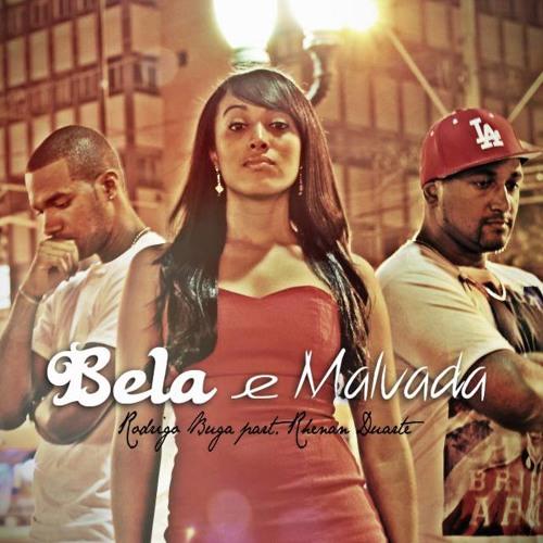 Rodrigo Buga - Bela e Malvada (Poetic Justice) Part. Rhenan Duarte