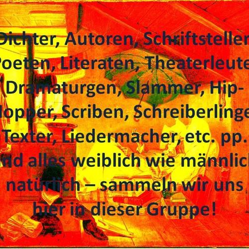 Dichter, Autoren, Schriftsteller, Poeten, Literaten, Texter, Dramaturgen...