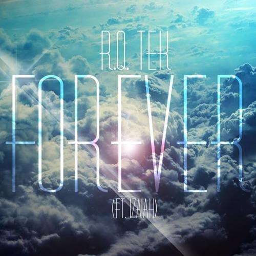 Forever (Featuring Izaiah) Prod by R.Q.Tek