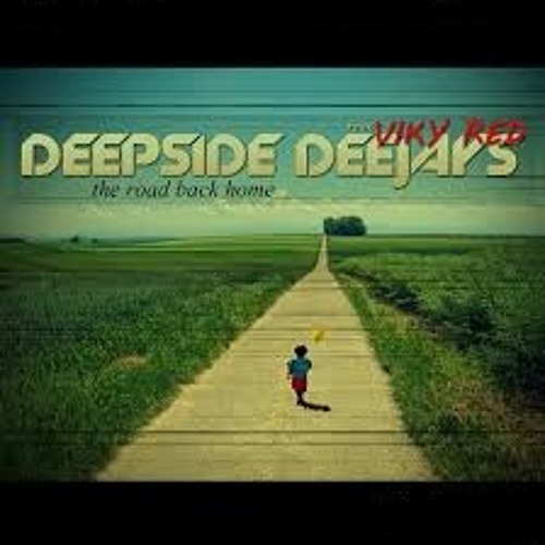 Deepside Deejays Feat. Viky Red - The Road Back Home ( Greyvictz Remix Edit)