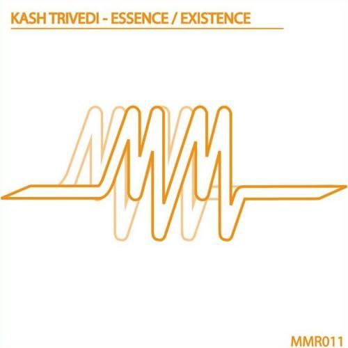 Kash Trivedi - Existence [MMR011]