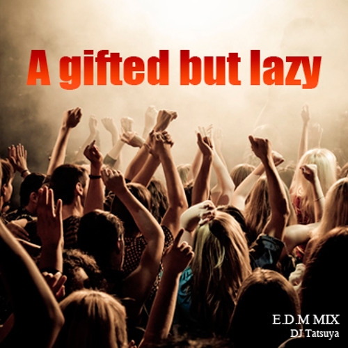 DJ Tatsuya - a Gifted But Lazy EDM Mix