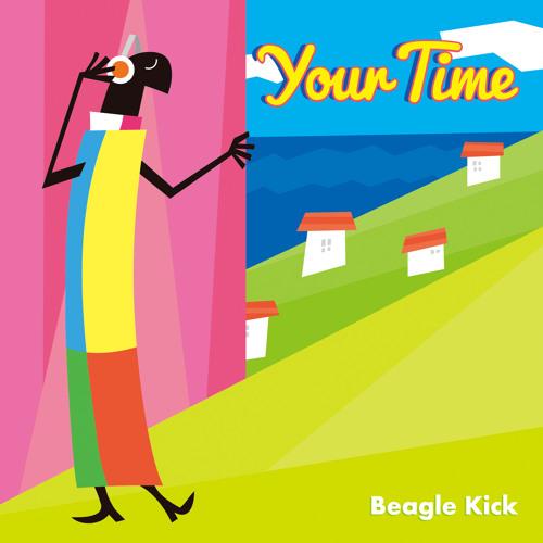 Your Time/Beagle Kick