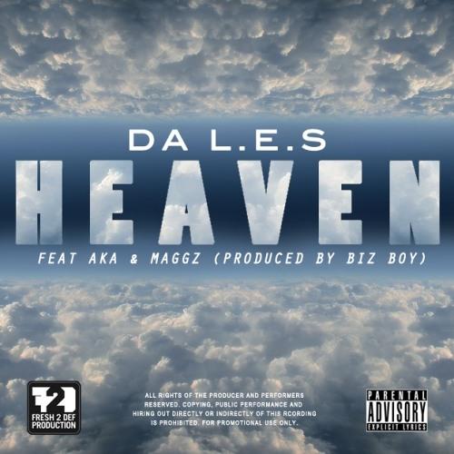 Da L.E.S. - Heaven Feat AKA & Maggz