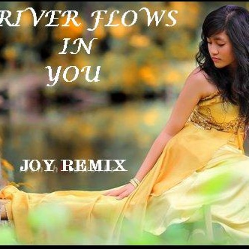 River Flows in You - JOY ( remix )