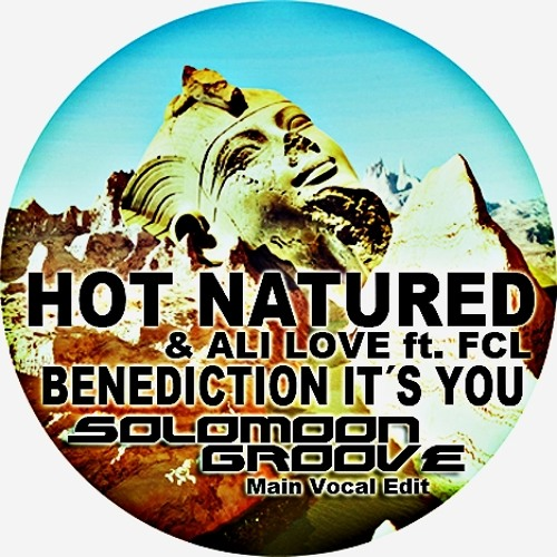 Hot Natured & Ali Love ft. FCL - Benediction It´s You (Solomoon Groove Main Vocal Edit) Preview