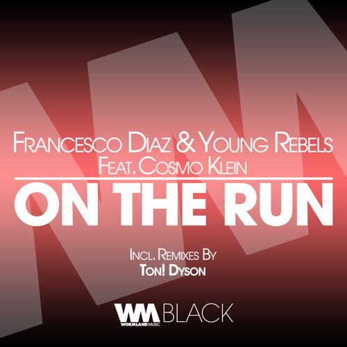 Francesco Diaz, Young Rebels Feat. Cosmo Klein - On The Run (Original Mix)